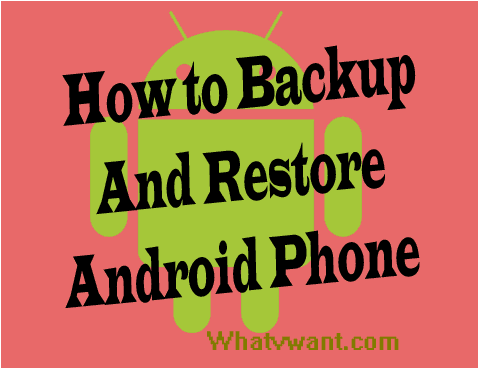 backup-android-phone-how-to-backup-android-phone-and-restore-apps--contacts