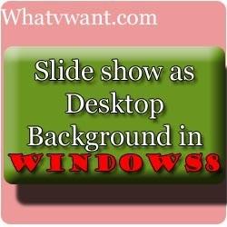 windows 8 desktop background slideshow