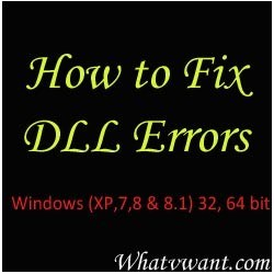 how-to-fix-dll-errors-how-to-fix-dll-errors-in-windows-xp78-and-81-32-and-64-bit