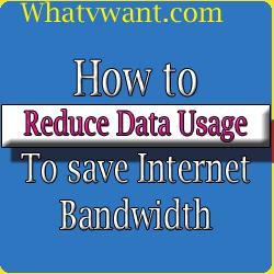 reduce-data-usage-reduce-data-usage--easy-to-save-internet-bandwidth
