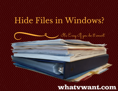 hide-files-in-windows-hide-files-in-windows-its-easy-if-you-do-it-smart