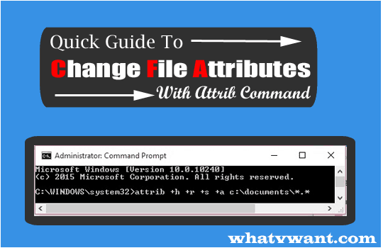change-file-attributes-the-ultimate-guide-to-change-file-attributes-with-attrib-command