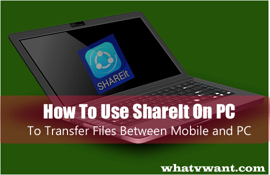 how-to-use-shareit-on-pc-how-to-use-shareit-on-pc-to-transfer-files-to--from-mobile