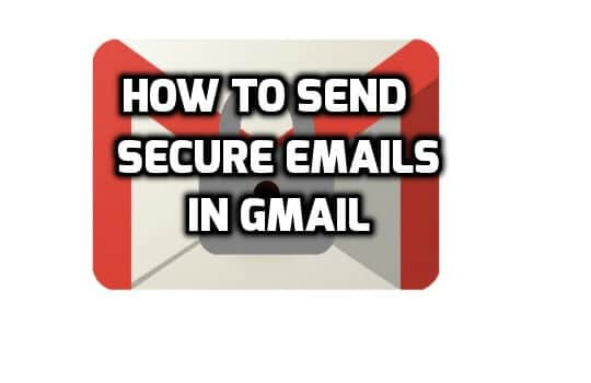 how-to-send-a-secure-email-easily-how-to-send-secure-email-in-gmail