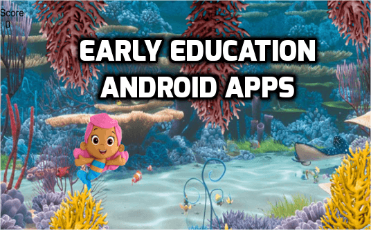 early childhood education android apps