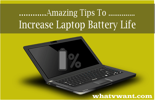increase-laptop-battery-life-increase-laptop-battery-life-with-this-amazing-tips