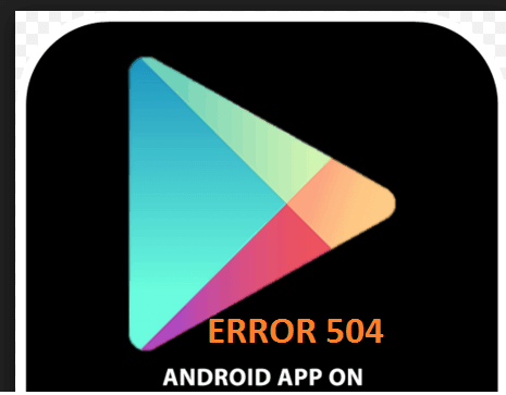 5 steps to fix android error 504 when downloading apps