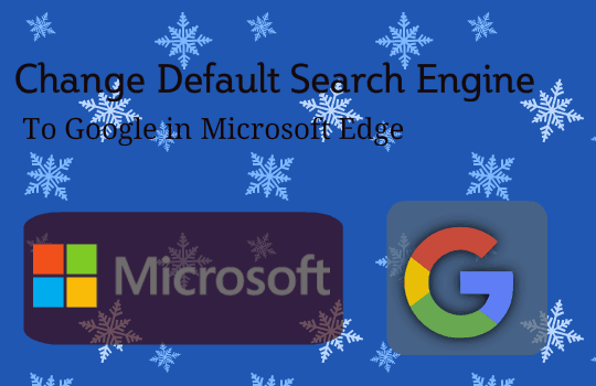 change-search-change-default-search-engine-to-google-in-microsoft-edge