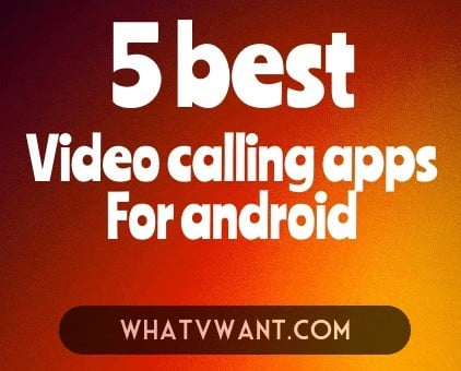 free-video-calling-for-android-5-best-free-video-calling-apps-for-android
