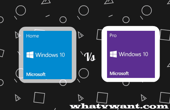 Windows 10 Home Vs Pro Differences You Need To Know