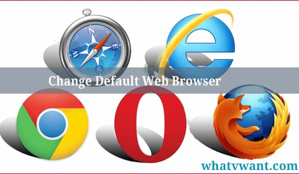 change-default-web-browser-how-to-change-default-web-browser-in-windows-788110