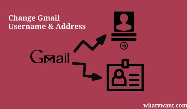 change gmail username and address