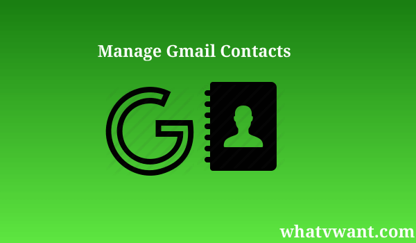 edit-gmail-contacts-quick-guide-to-view-add-delete-and-edit-gmail-contacts
