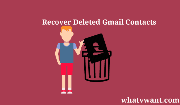 recover-deleted-gmail-contacts-how-to-recover-deleted-gmail-contacts