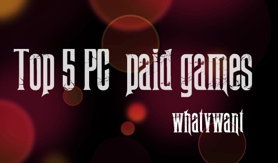 top-5-pc-games-best-5-top-paid-games-for-pc