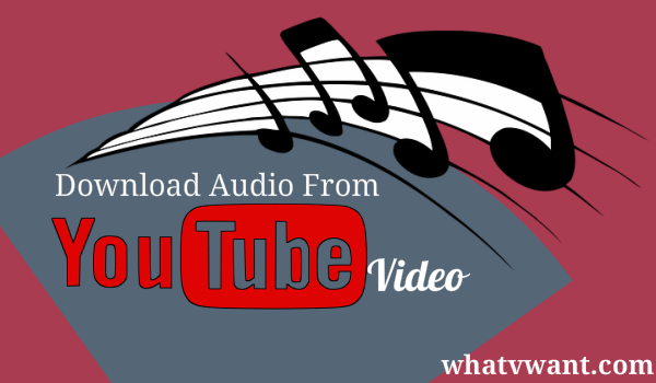 download-mp3-fom-youtube-video-3-simple-ways-to-download-audio-from-youtube-video