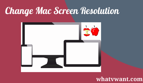 how to change mac screen resolution