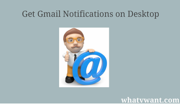 gmail notifications on desktop