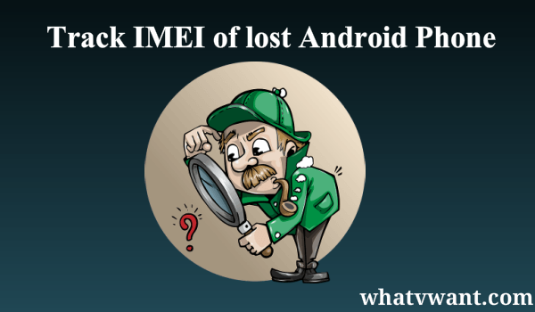 track IMEI of lost android phone