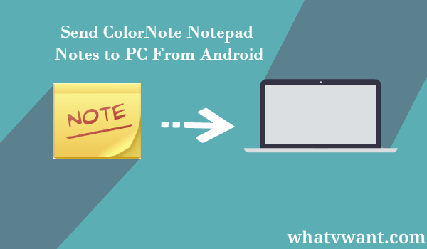 -sendcolornotenotepadnotestopc-2-ways-to-send-colornote-notepad-notes-to-pc