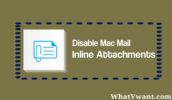 disable-inline-attachments-in-mac-mail-how-to-disable-mac-mail-inline-attachments
