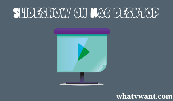 slideshow-on-mac-desktop-easy-tip-to-create-mac-desktop-slideshow-with-pictures