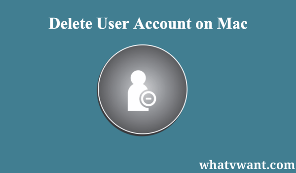 delete-mac-user-account-remove-user-from-mac--guide-to-delete-user-account-on-mac