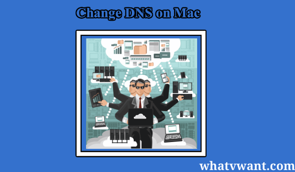 change-dns-mac-how-to-change-dns-server-on-mac-by-modifying-dns-settings