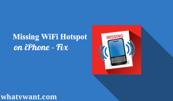 missing wifi hotspot on iphone