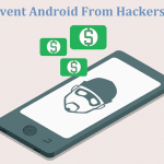 7 Best Ways to Prevent Android From Hackers