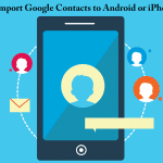 3 Ways to Import Google Contacts to Phone(Android & iPhone)
