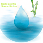 4 Useful Tips for You to Keep Your Mac Clean and Healthy