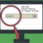 How to Add New Search Engines To Google Chrome