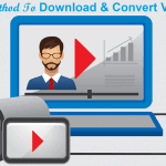 Free Method to Download and Convert Videos Just with a Few Clicks