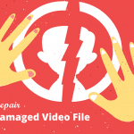 How to Repair Damaged Video Files or Corrupted Videos?