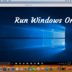 Top 6 Best Ways To Run Windows On Mac Through Virtualization