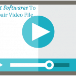 Top 5 Best Video Repair Software That Can Fix Corrupted Video File