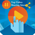 5 Top Video Sharing Sites: Best Video Hosting OR Upload Sites